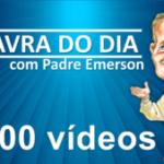 Palavra do Dia com Pe. Emerson chega na marca de 1.000 vídeos