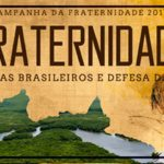 Texto-base da CF 2017 aponta ações para o cuidado e cultivo da Casa Comum