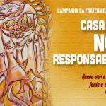 Campanha da Fraternidade Ecumênica 2016: Casa comum, nossa responsabilidade