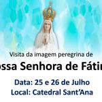 Catedral receberá imagem peregrina de Nossa Senhora de Fátima durante a Festa de Sant'Ana