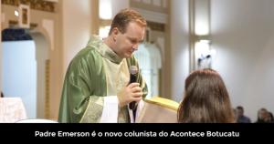Padre Emersono no Acontece Botucatu