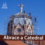 """Campanha """"Abrace a Catedral"""" terá início no dia 10"""