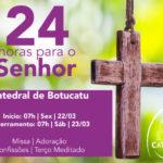 24 horas para o Senhor acontecerá na próxima sexta (22), na Catedral