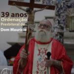 Dom Maurício completa hoje, 11, os 39 anos de Ordenação Presbiteral