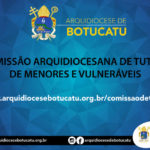 Arquidiocese de Botucatu criou Comissão de Tutela de Menores e Vulneráveis