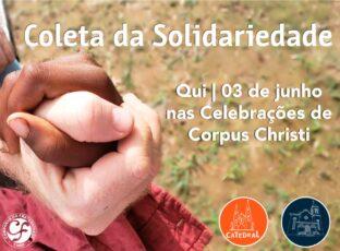 Coleta da Solidariedade será realizada em toda a Arquidiocese na Solenidade de Corpus Christi