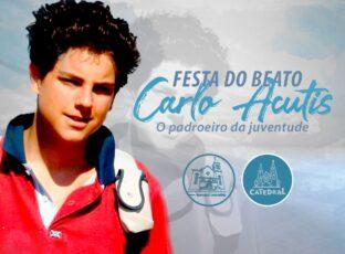 """Festa do Beato Carlo Acutis """"Padroeiro da Juventude"""""""